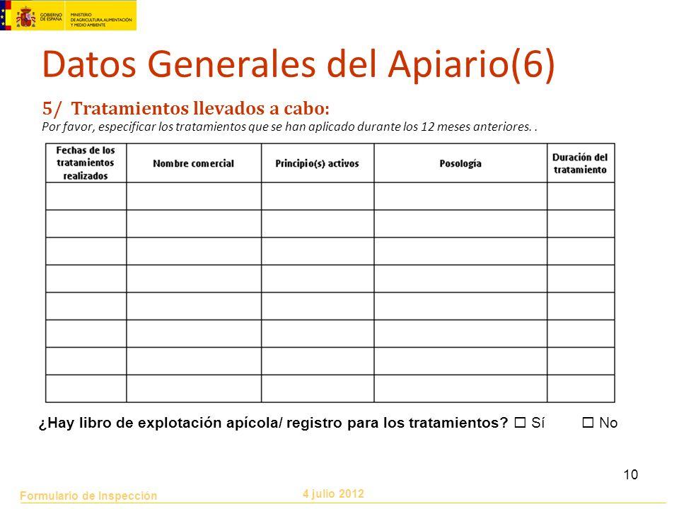 Formulario de Inspección 4 julio 2012 10 5/ Tratamientos llevados a cabo: Por favor, especificar los tratamientos que se han aplicado durante los 12 m