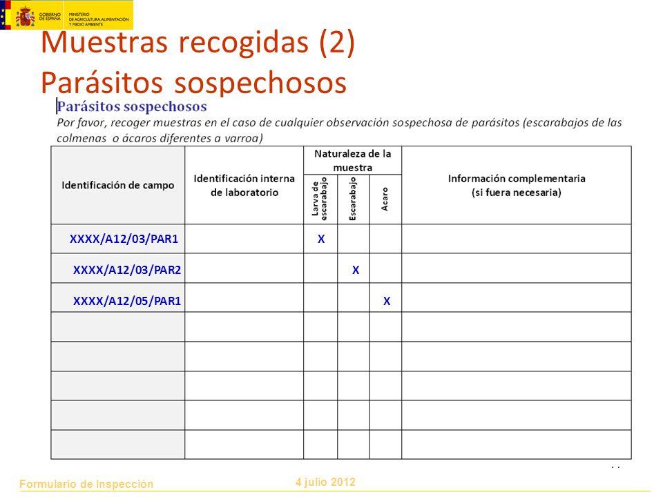 Formulario de Inspección 4 julio 2012 17 Muestras recogidas (2) Parásitos sospechosos XXXX/A12/03/PAR2 X XXXX/A12/05/PAR1 X XXXX/A12/03/PAR1 X