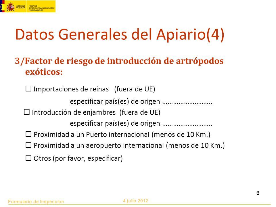 Formulario de Inspección 4 julio 2012 8 3/Factor de riesgo de introducción de artrópodos exóticos : Importaciones de reinas (fuera de UE) especificar