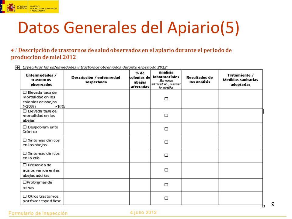 Formulario de Inspección 4 julio 2012 9 Datos Generales del Apiario(5) >10% 4 / Descripción de trastornos de salud observados en el apiario durante el