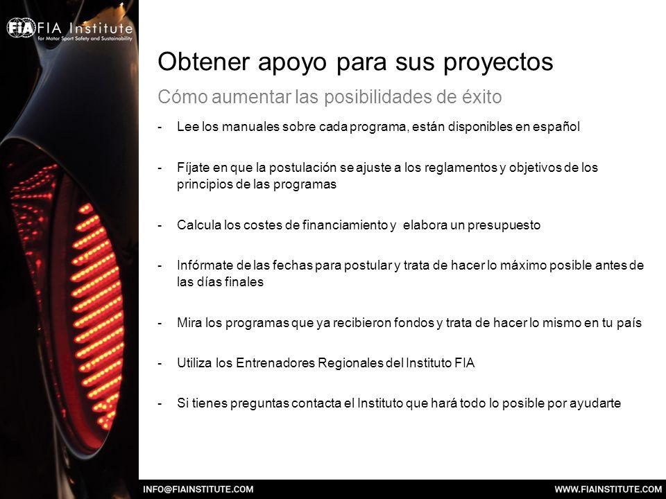 Obtener apoyo para sus proyectos Cómo aumentar las posibilidades de éxito -Lee los manuales sobre cada programa, están disponibles en español -Fíjate