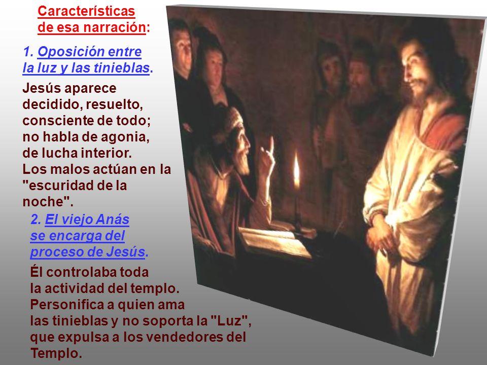 2.El viejo Anás se encarga del proceso de Jesús. Él controlaba toda la actividad del templo.