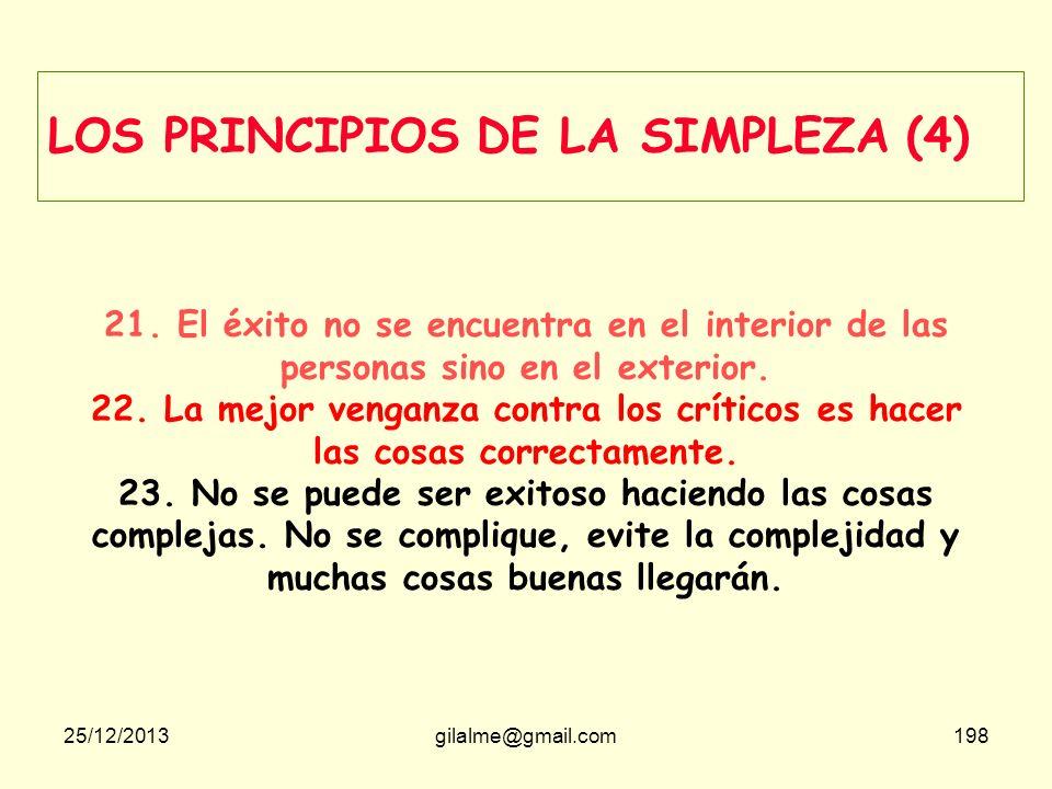 25/12/2013gilalme@gmail.com197 LOS PRINCIPIOS DE LA SIMPLEZA (3) 14. El futuro es de las empresas bien organizadas y bien enfocadas. 15. Las ideas mer