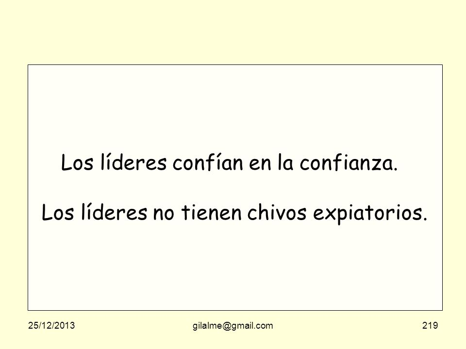 25/12/2013gilalme@gmail.com218 El liderazgo es saber improvisar