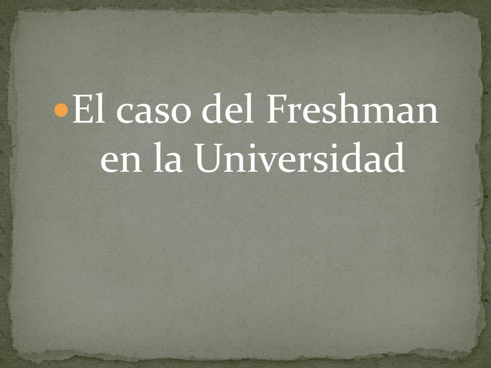El caso del Freshman en la Universidad