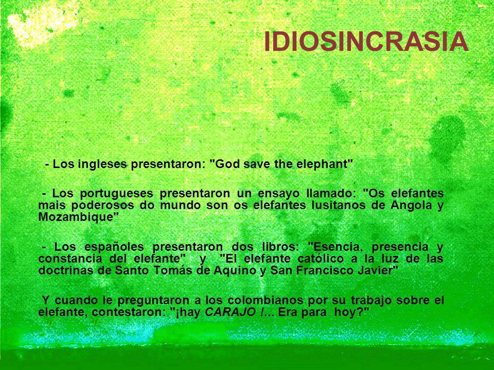 IDIOSINCRASIA - Los ingleses presentaron: