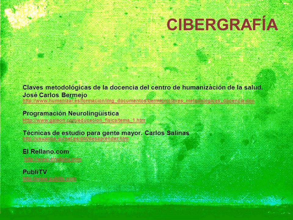 CIBERGRAFÍA Claves metodológicas de la docencia del centro de humanización de la salud. José Carlos Bermejo http://www.humanizar.es/formacion/img_docu