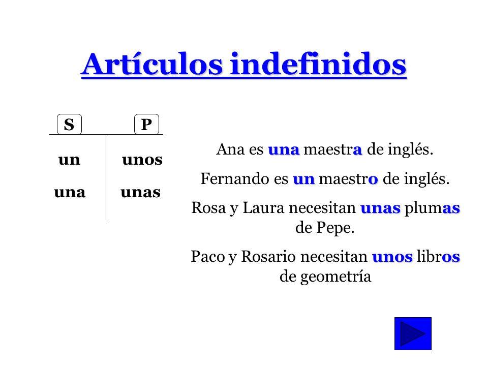 artículos definidos Práctica con artículos definidos Armando es ____ maestro de español. Él trabaja en ___ escuela de Edgewood. Es ___ amigo de Franci