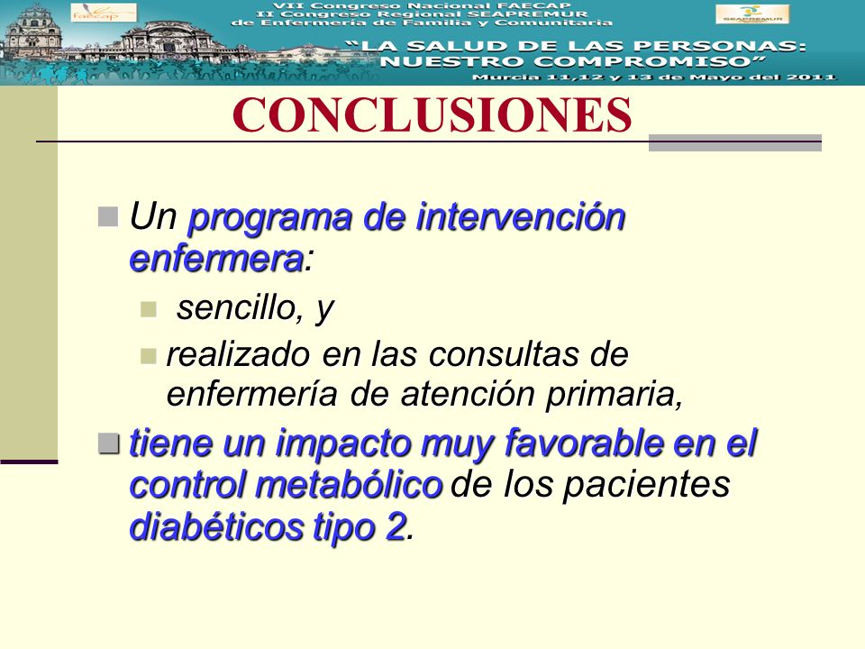 CONCLUSIONES Un programa de intervención enfermera: Un programa de intervención enfermera: sencillo, y sencillo, y realizado en las consultas de enfer