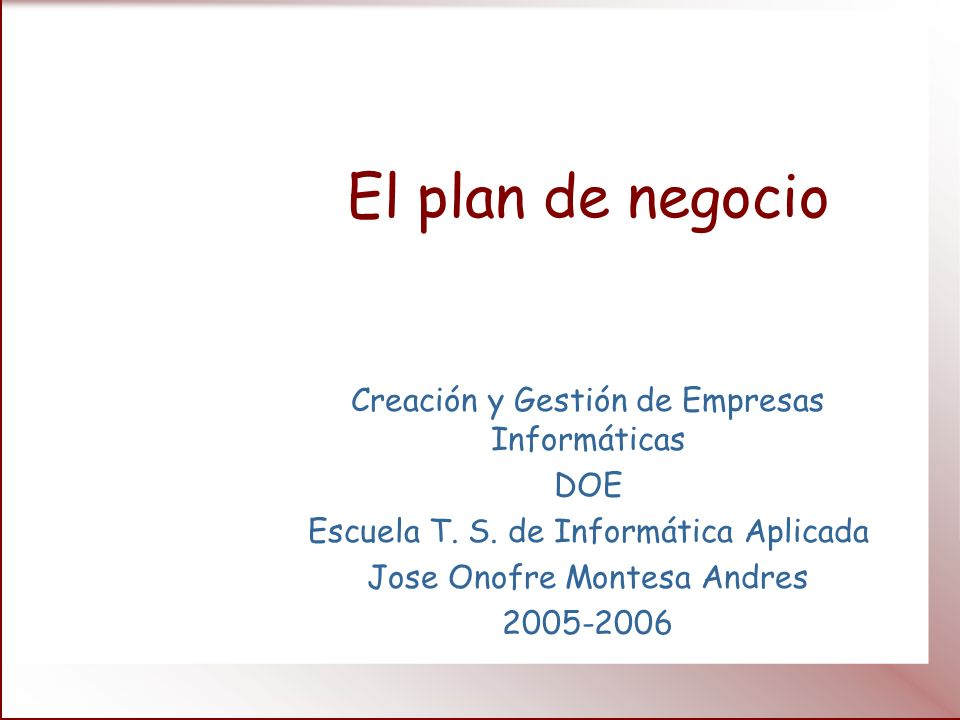 El plan de negocio Creación y Gestión de Empresas Informáticas DOE Escuela T.