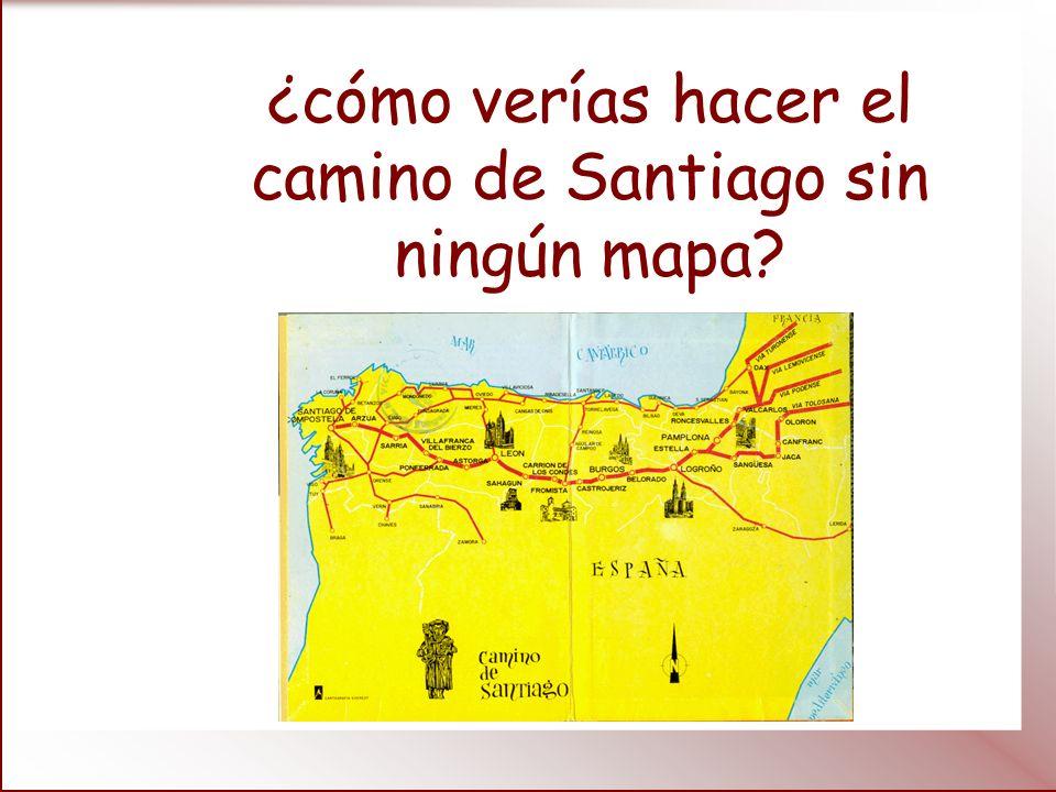 ¿cómo verías hacer el camino de Santiago sin ningún mapa?
