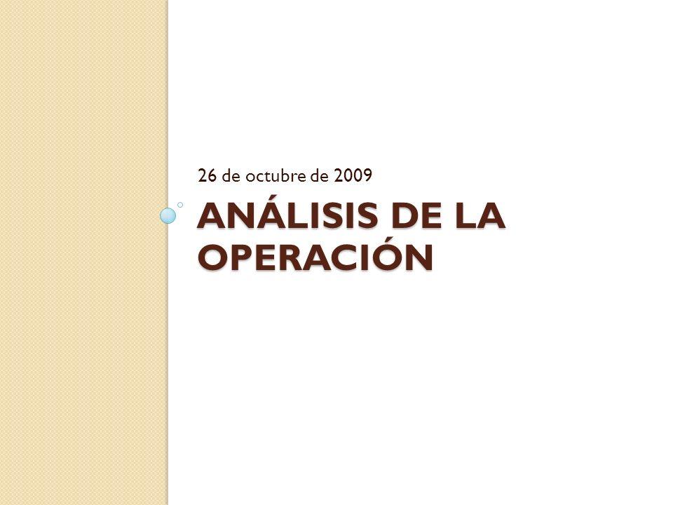 ANÁLISIS DE LA OPERACIÓN 26 de octubre de 2009