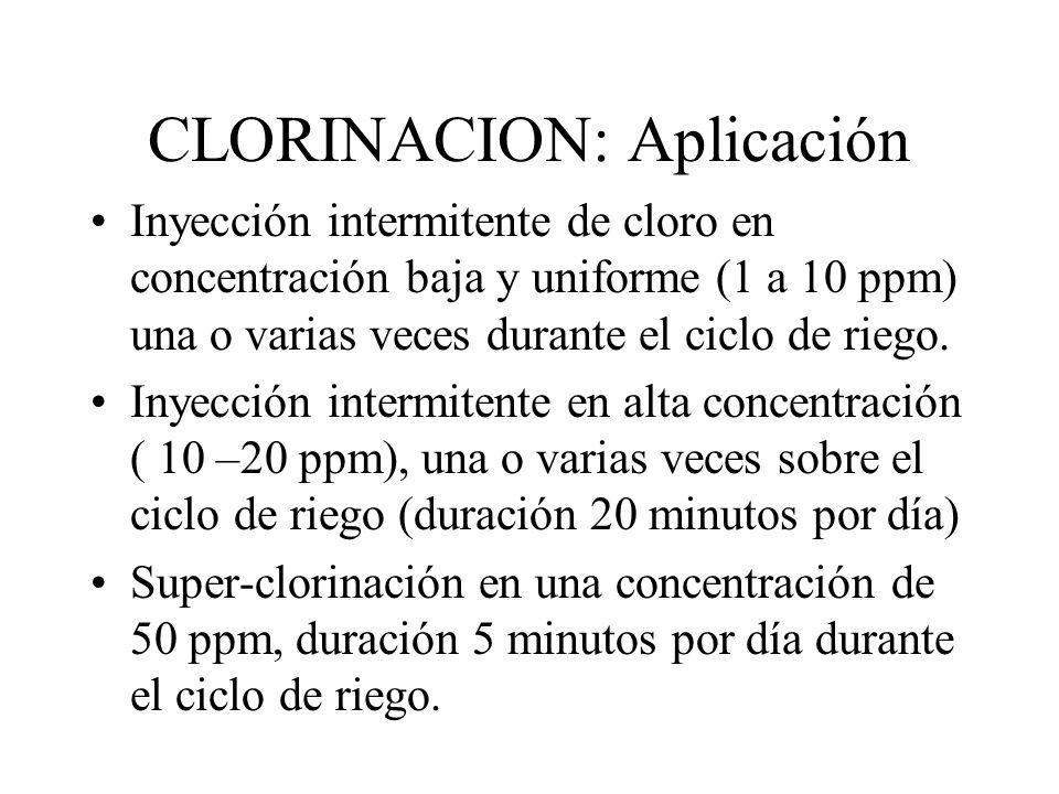 CLORINACIÓN Punto de inyección de cloro: si es posible antes del sistema de filtrado, para asegurar de que quede libre de materia orgánica Control de