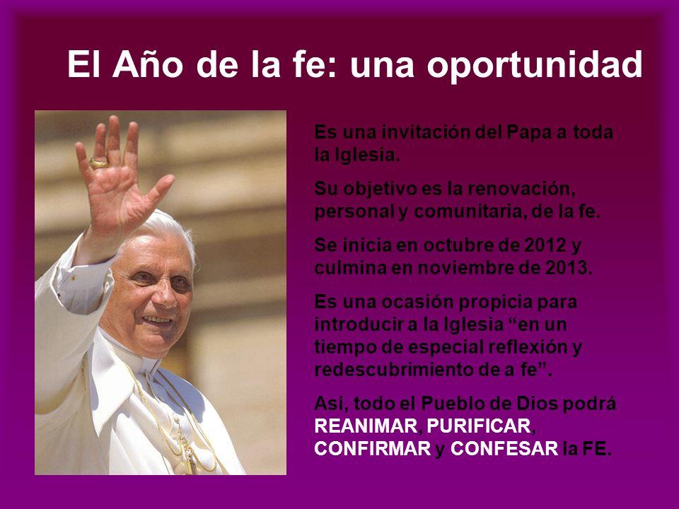 El Año de la fe: una oportunidad Es una invitación del Papa a toda la Iglesia.