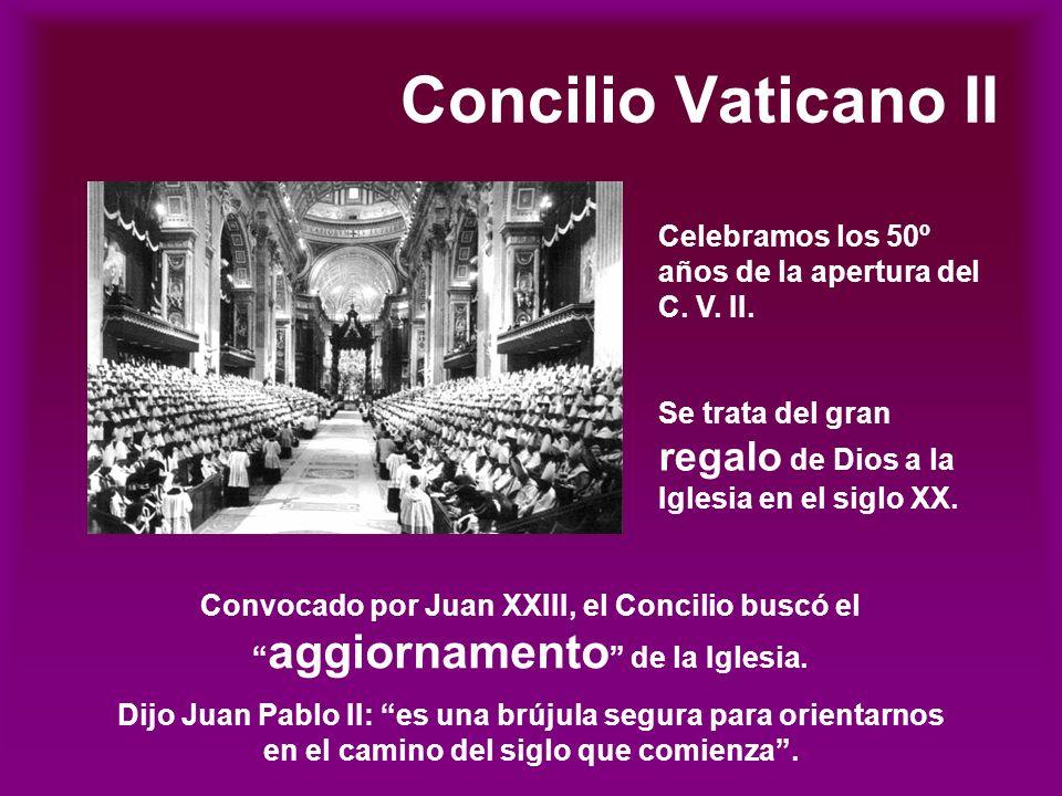 Concilio Vaticano II Celebramos los 50º años de la apertura del C.