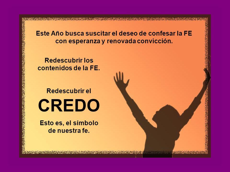 Este Año busca suscitar el deseo de confesar la FE con esperanza y renovada convicción.