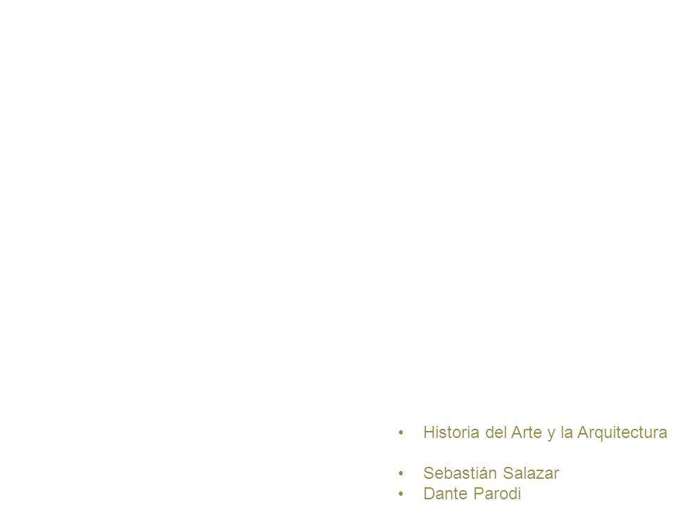 Historia del Arte y la Arquitectura Sebastián Salazar Dante Parodi