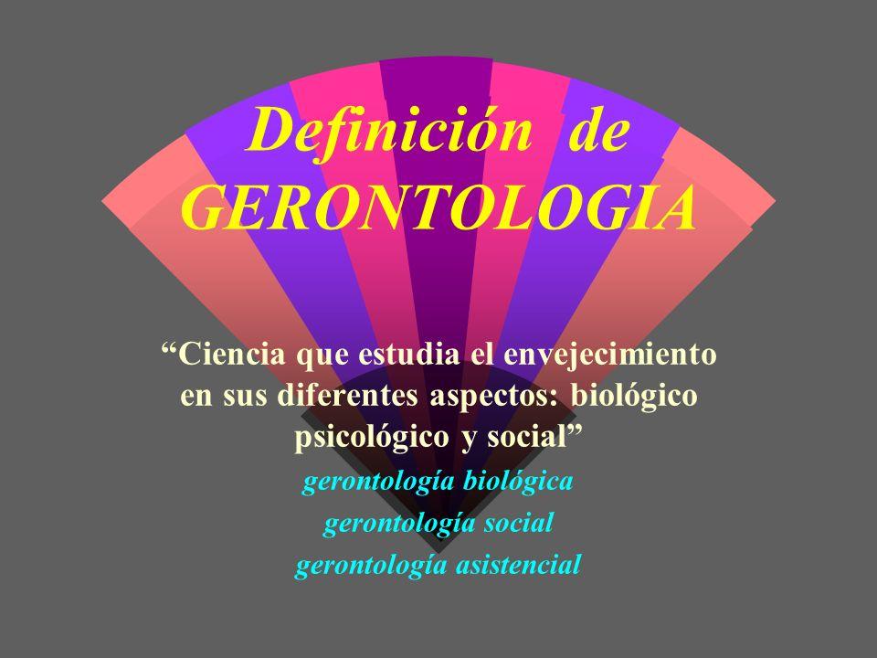 Definición de GERONTOLOGIA Ciencia que estudia el envejecimiento en sus diferentes aspectos: biológico psicológico y social gerontología biológica ger