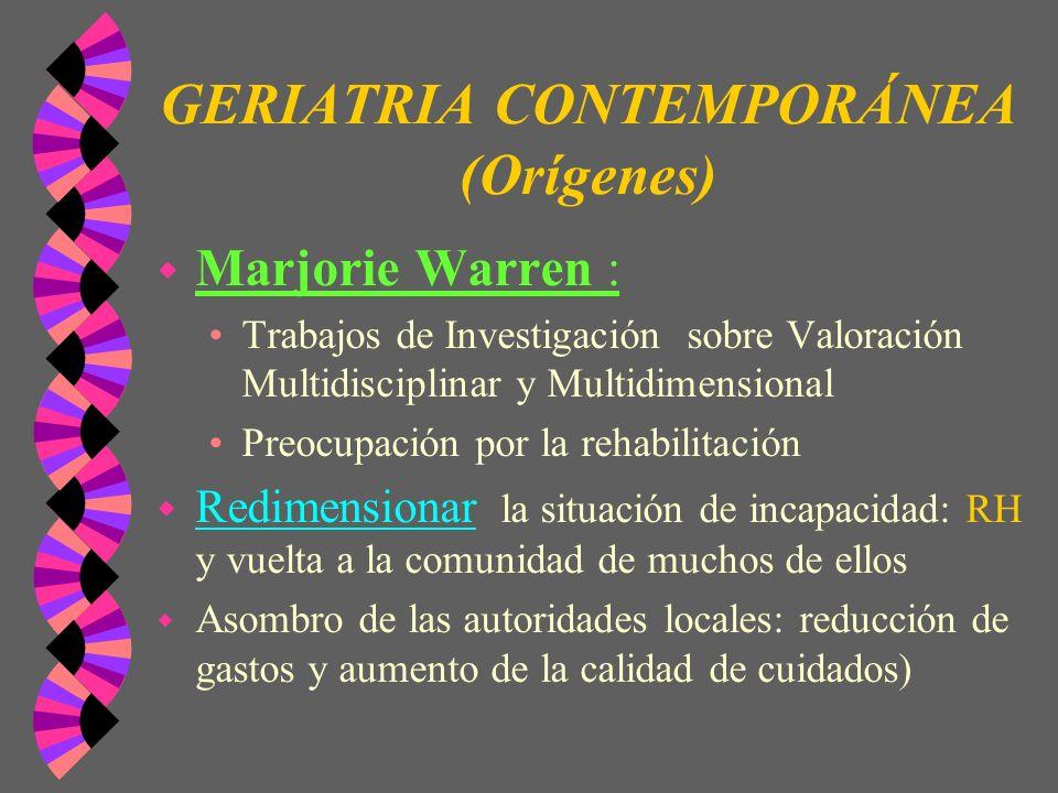 GERIATRIA CONTEMPORÁNEA (Orígenes) w Marjorie Warren : Trabajos de Investigación sobre Valoración Multidisciplinar y Multidimensional Preocupación por