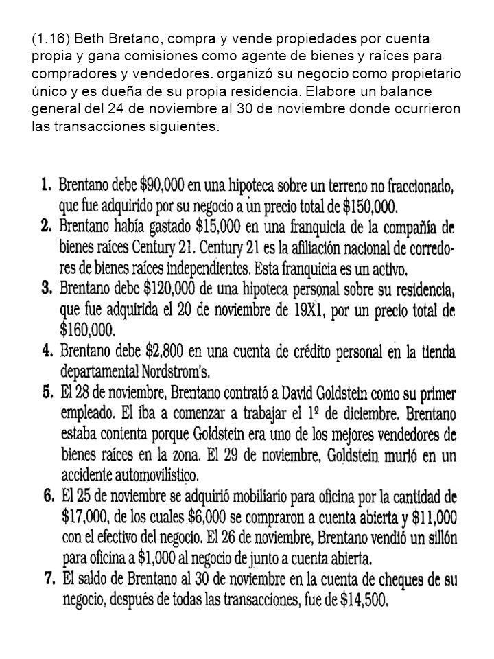 (1.16) Beth Bretano, compra y vende propiedades por cuenta propia y gana comisiones como agente de bienes y raíces para compradores y vendedores. orga