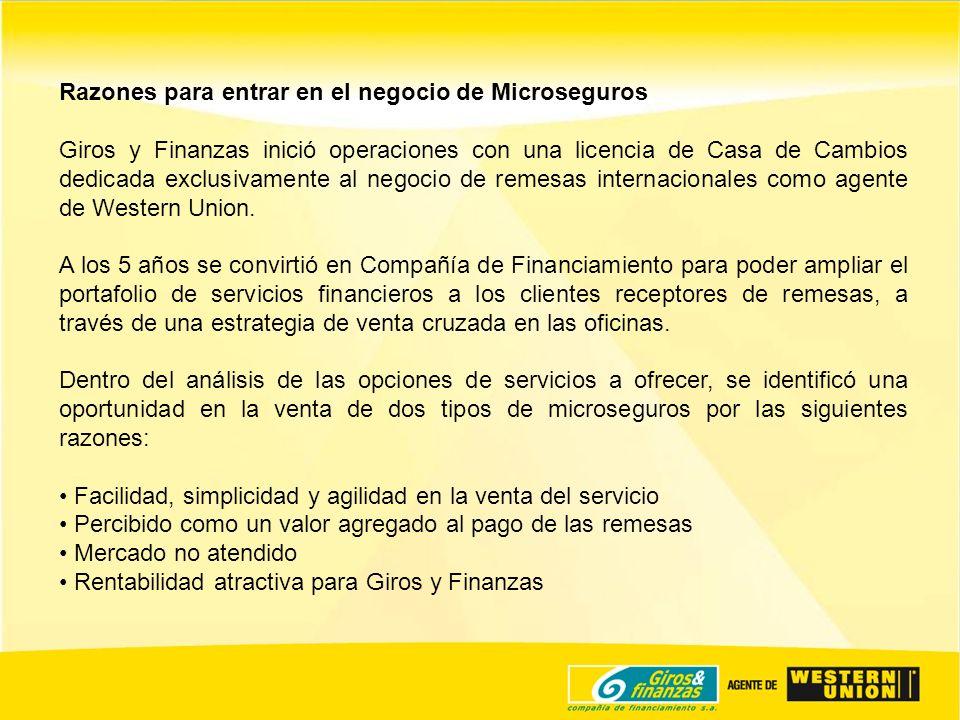 Razones para entrar en el negocio de Microseguros Giros y Finanzas inició operaciones con una licencia de Casa de Cambios dedicada exclusivamente al n