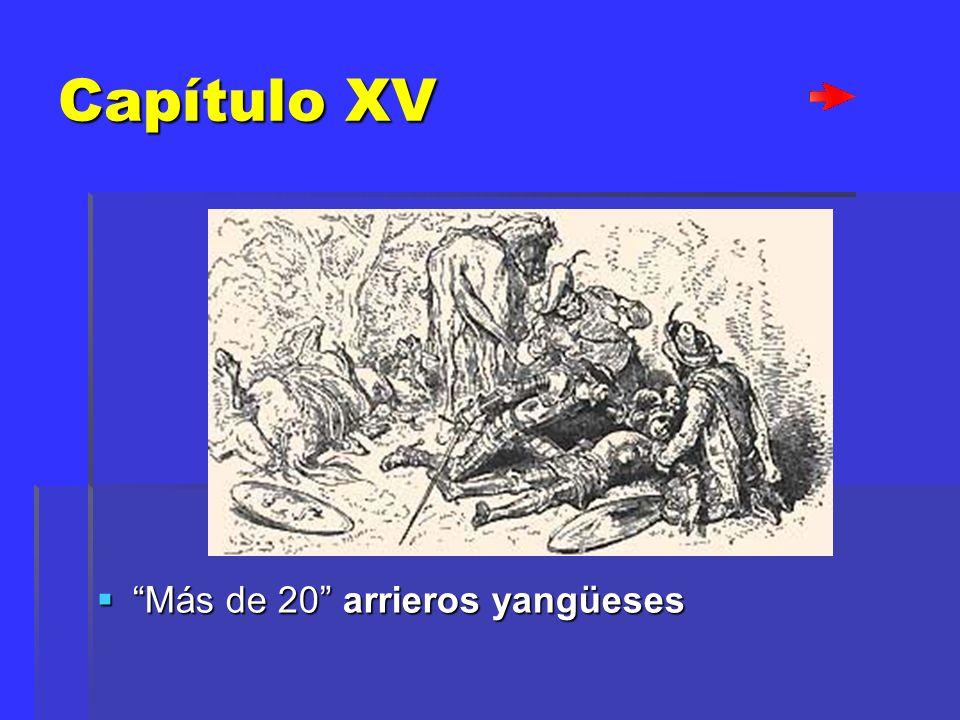 Capítulo XV Más de 20 arrieros yangüeses Más de 20 arrieros yangüeses