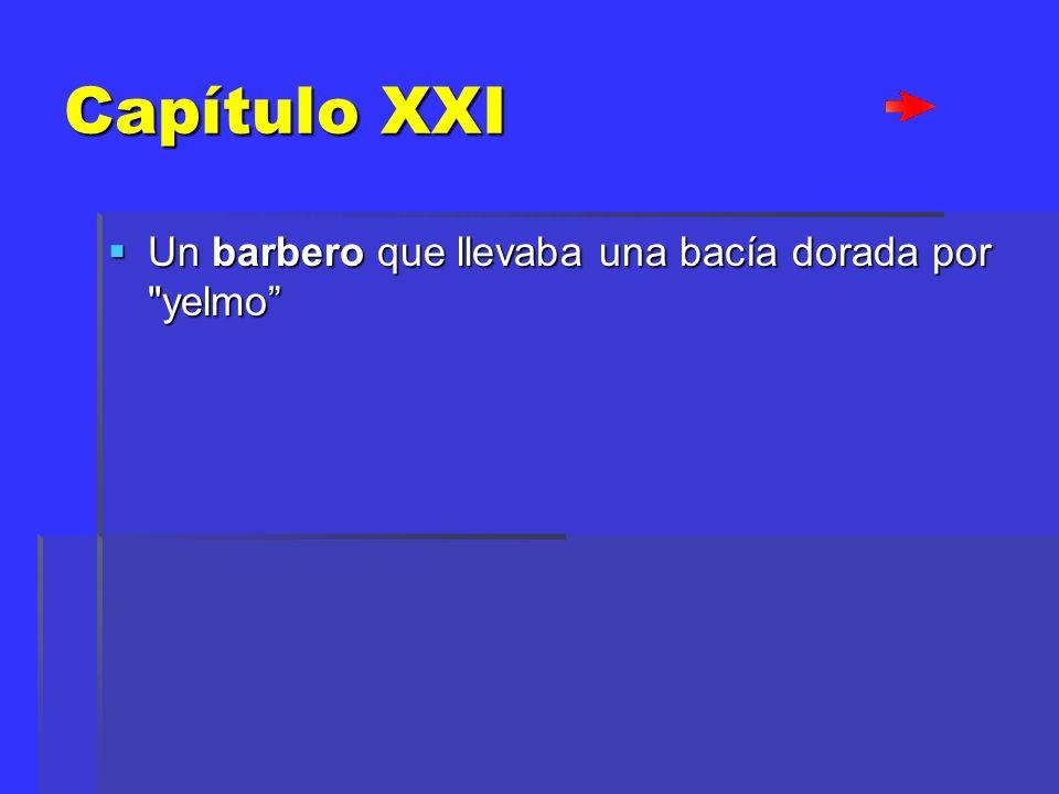 Capítulo XXI Un barbero que llevaba una bacía dorada por