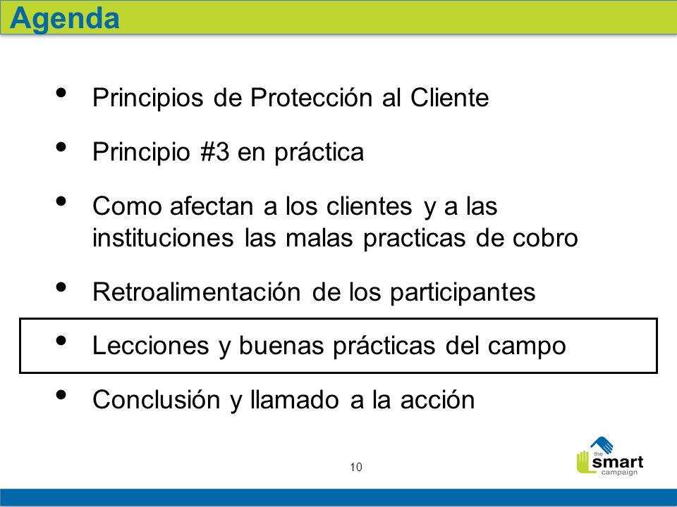 10 Principios de Protección al Cliente Principio #3 en práctica Como afectan a los clientes y a las instituciones las malas practicas de cobro Retroal