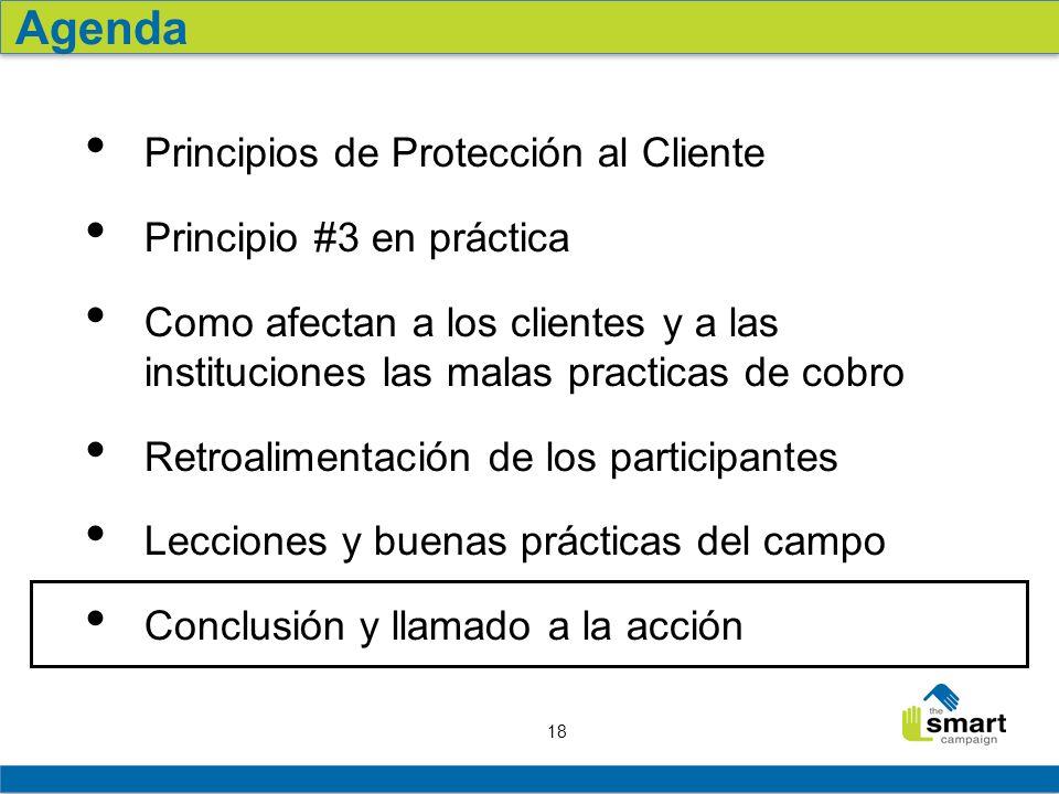 18 Principios de Protección al Cliente Principio #3 en práctica Como afectan a los clientes y a las instituciones las malas practicas de cobro Retroal