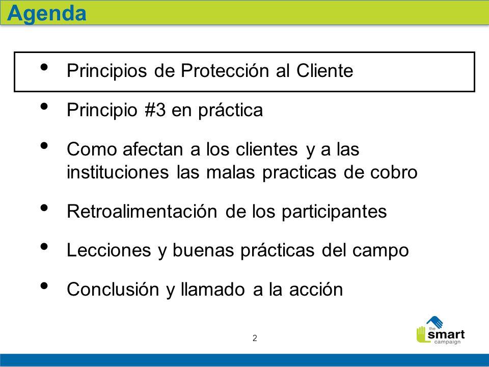 2 Principios de Protección al Cliente Principio #3 en práctica Como afectan a los clientes y a las instituciones las malas practicas de cobro Retroali