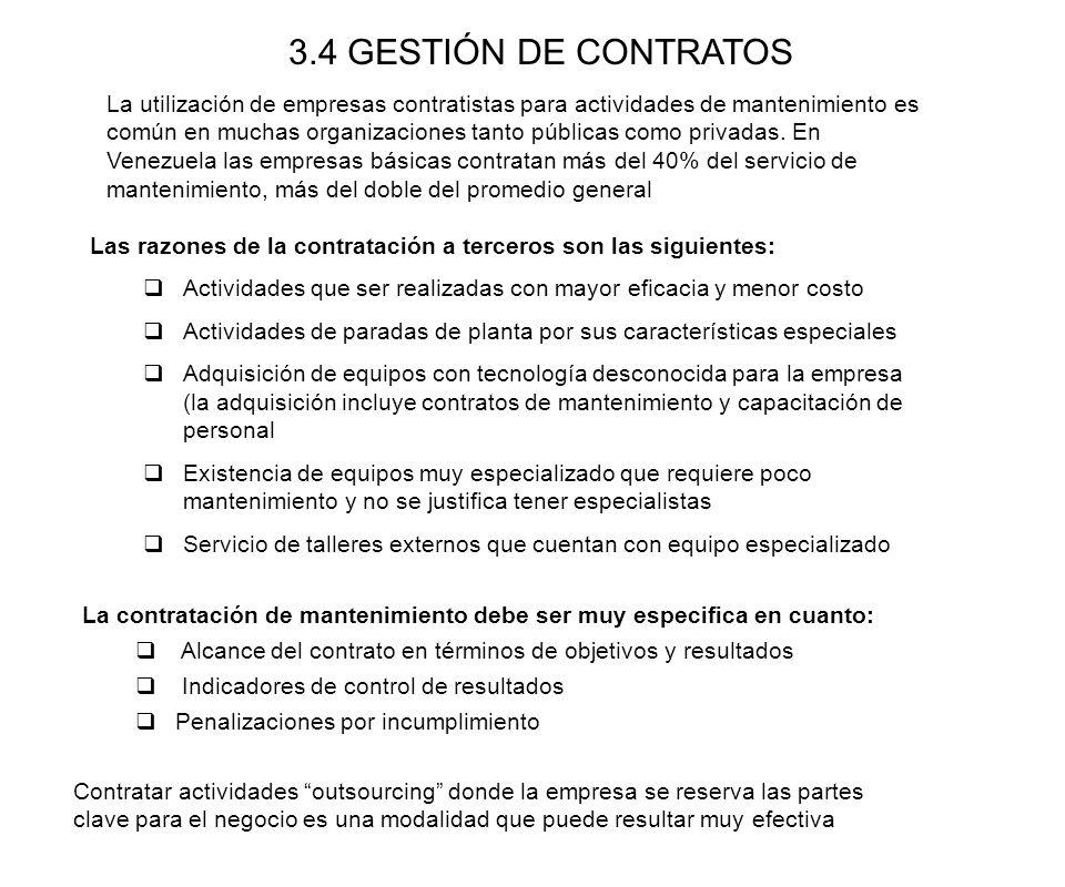 3.4 GESTIÓN DE CONTRATOS La utilización de empresas contratistas para actividades de mantenimiento es común en muchas organizaciones tanto públicas co