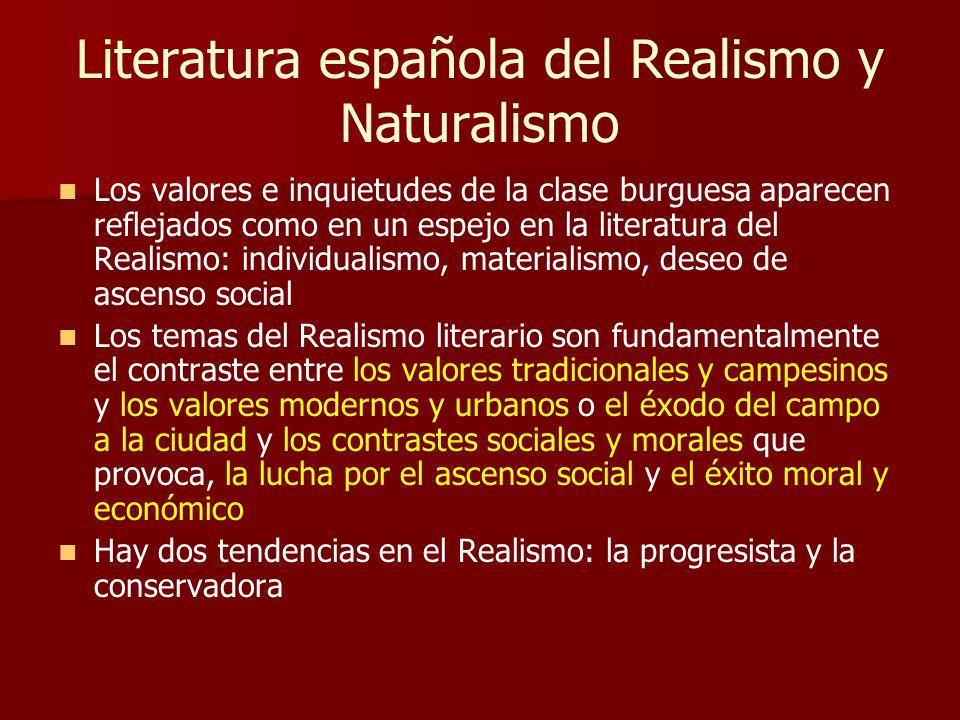 Literatura española del Realismo y Naturalismo Existe un espíritu de lucha contra la ideología conservadora y, en muchas ocasiones, su comportamiento subversivo Refleja generalmente ambientes regionales