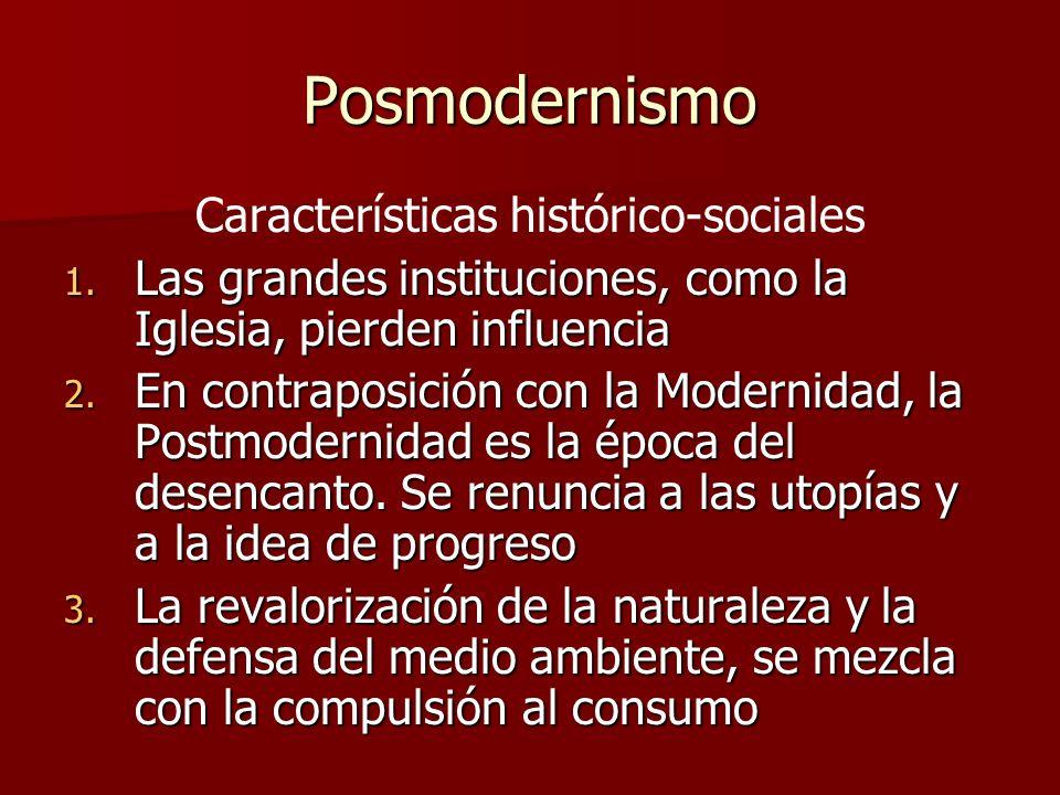 Posmodernismo Características socio-psicológicas 1.