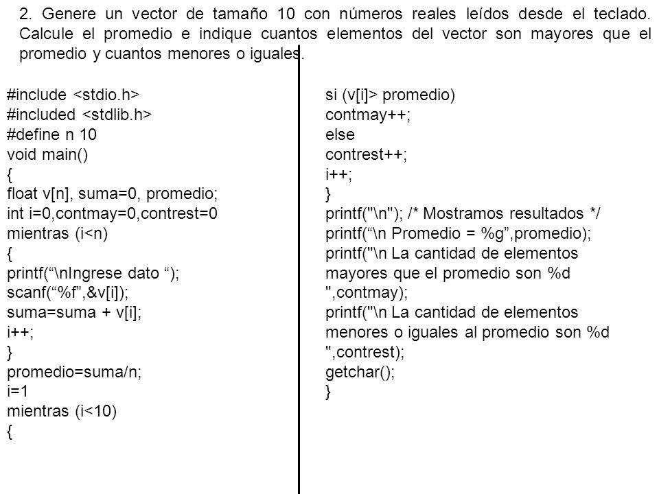 2. Genere un vector de tamaño 10 con números reales leídos desde el teclado. Calcule el promedio e indique cuantos elementos del vector son mayores qu