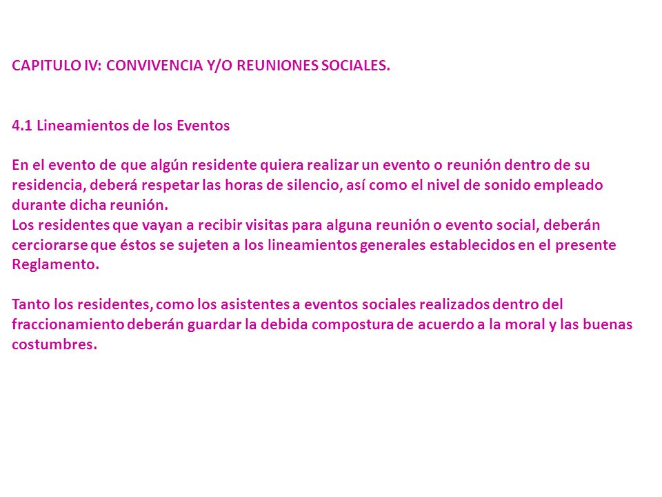 CAPITULO IV: CONVIVENCIA Y/O REUNIONES SOCIALES. 4.1 Lineamientos de los Eventos En el evento de que algún residente quiera realizar un evento o reuni