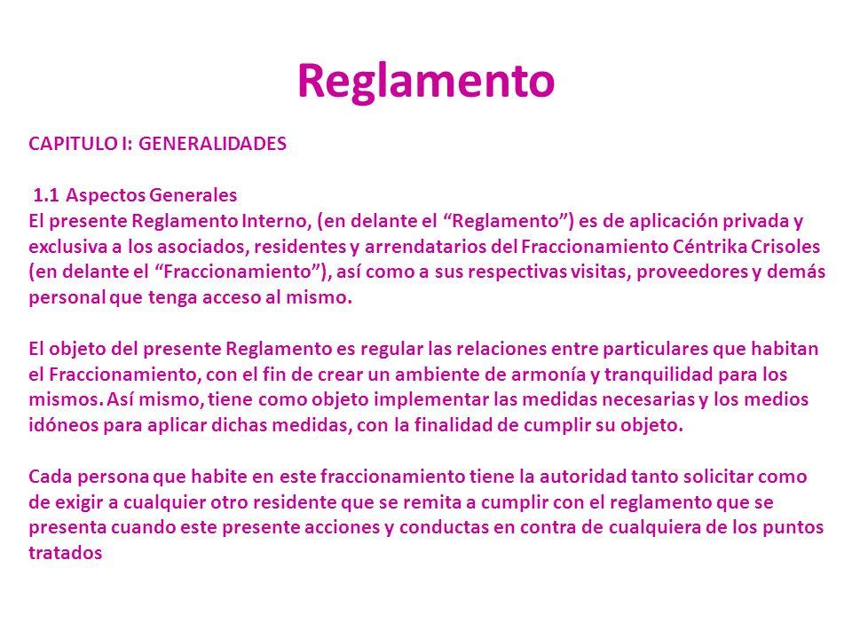 Reglamento CAPITULO I: GENERALIDADES 1.1 Aspectos Generales El presente Reglamento Interno, (en delante el Reglamento) es de aplicación privada y excl