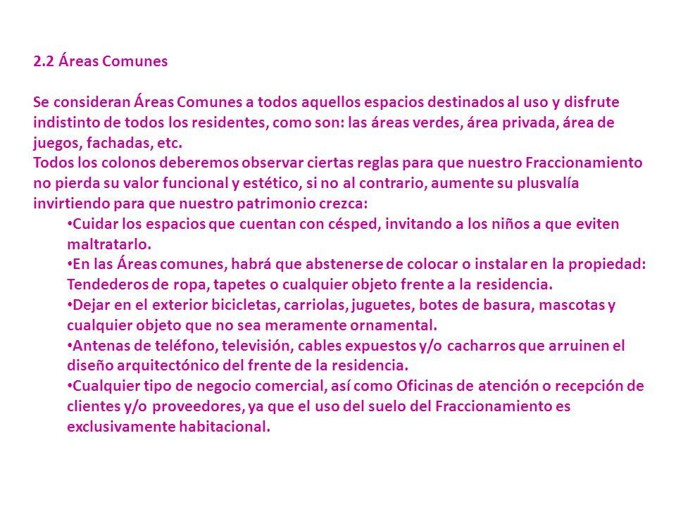 2.2 Áreas Comunes Se consideran Áreas Comunes a todos aquellos espacios destinados al uso y disfrute indistinto de todos los residentes, como son: las