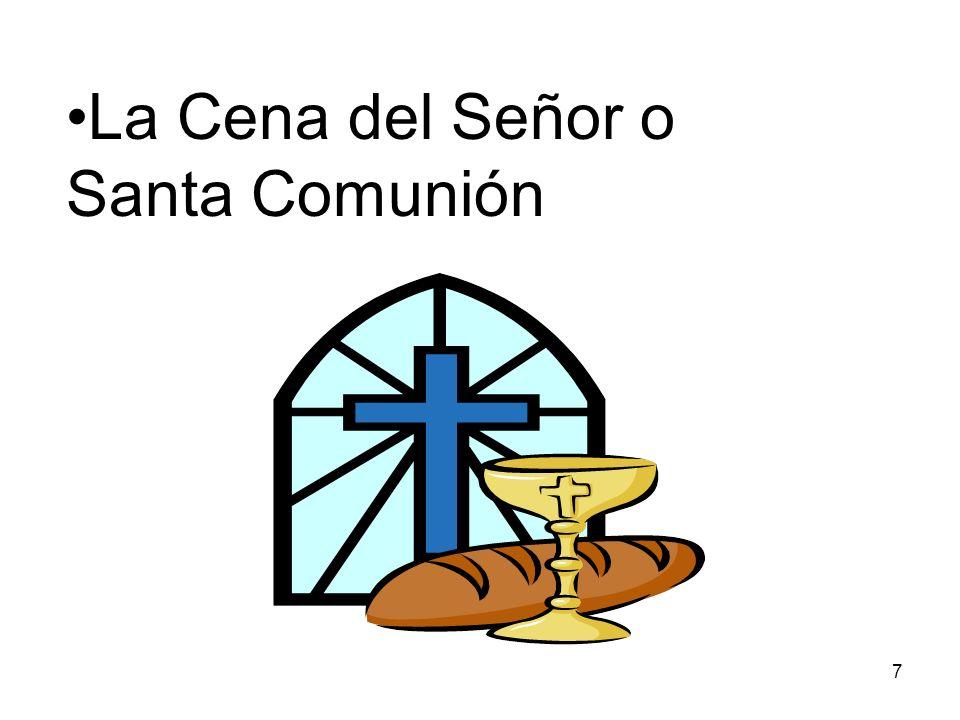 7 La Cena del Señor o Santa Comunión