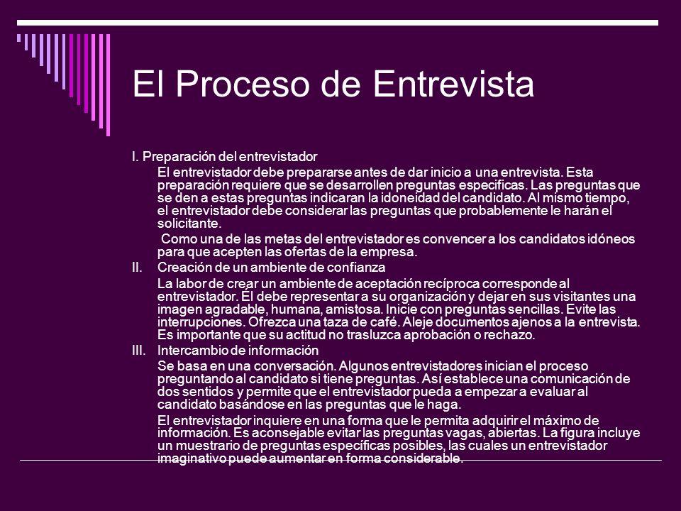 El Proceso de Entrevista I. Preparación del entrevistador El entrevistador debe prepararse antes de dar inicio a una entrevista. Esta preparación requ