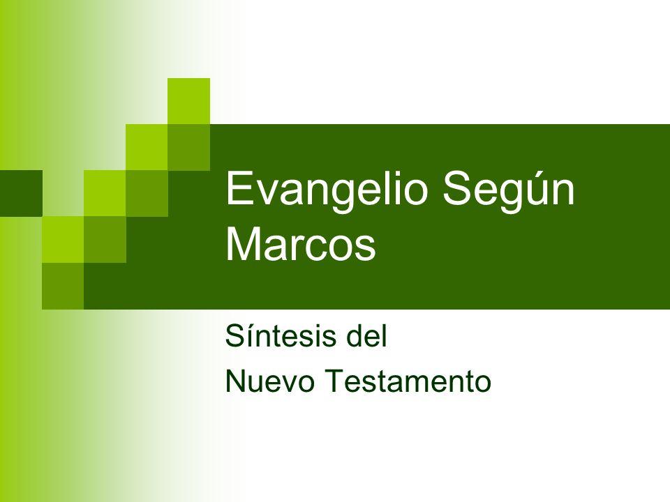 Evangelio Según Marcos Síntesis del Nuevo Testamento