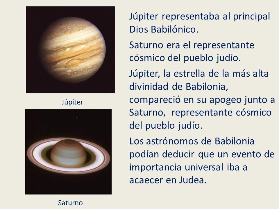 Júpiter representaba al principal Dios Babilónico. Saturno era el representante cósmico del pueblo judío. Júpiter, la estrella de la más alta divinida