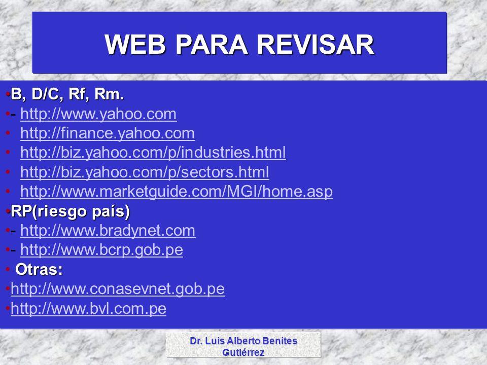 Dr. Luis Alberto Benites Gutiérrez WEB PARA REVISAR B, D/C, Rf, Rm.B, D/C, Rf, Rm. - http://www.yahoo.comhttp://www.yahoo.com - http://finance.yahoo.c