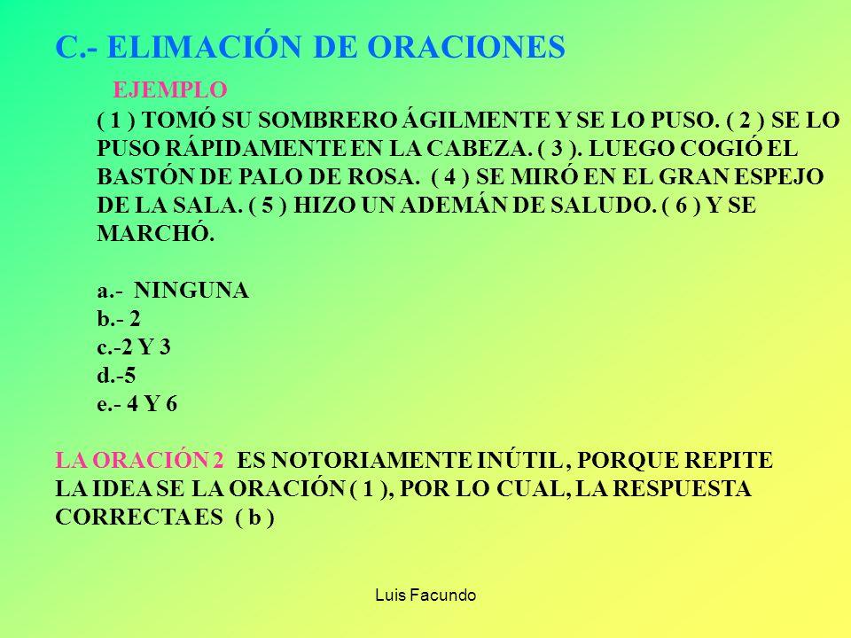 Luis Facundo B.- USO DE ILATIVOS PIDEN QUE SE COMPLETE EL SENTIDO DEL ENUNCIADO, INTERCALANDO LOS SELEMENTOS SINTÁCTICOS QUE CORRESPONDEN. EJEMPLO: AL