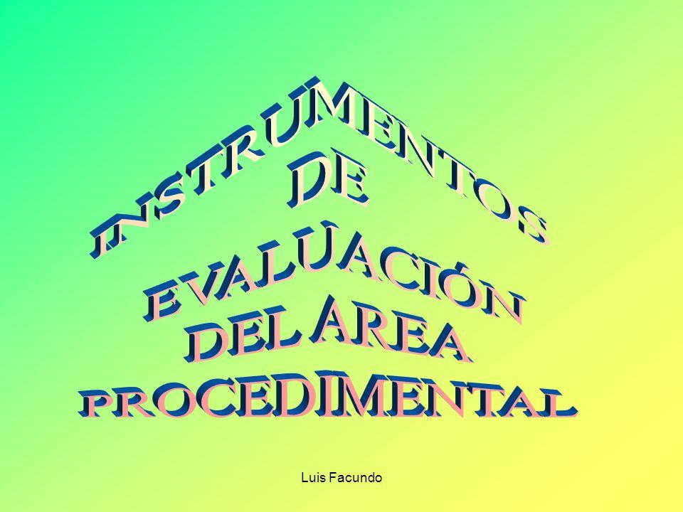 Luis Facundo SON INTRUMENTOS ELABORADOS EN BASE A CRITERIOS E INDICADORES ESTABLECIDOS PREVIAMENTE PARA GUIAR LA OBSERVACIÓN QUE SE REALIZA. PERMITE U
