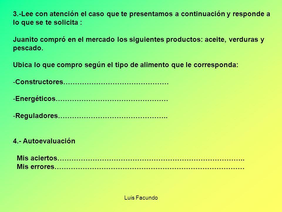Luis Facundo FICHA DE APLICACIÓN TEMA : CLASES DE ALIMENTOS I.Datos Generales Nombres y apellidos ……………………………………………………………….. Area : Ciencia y Ambiente