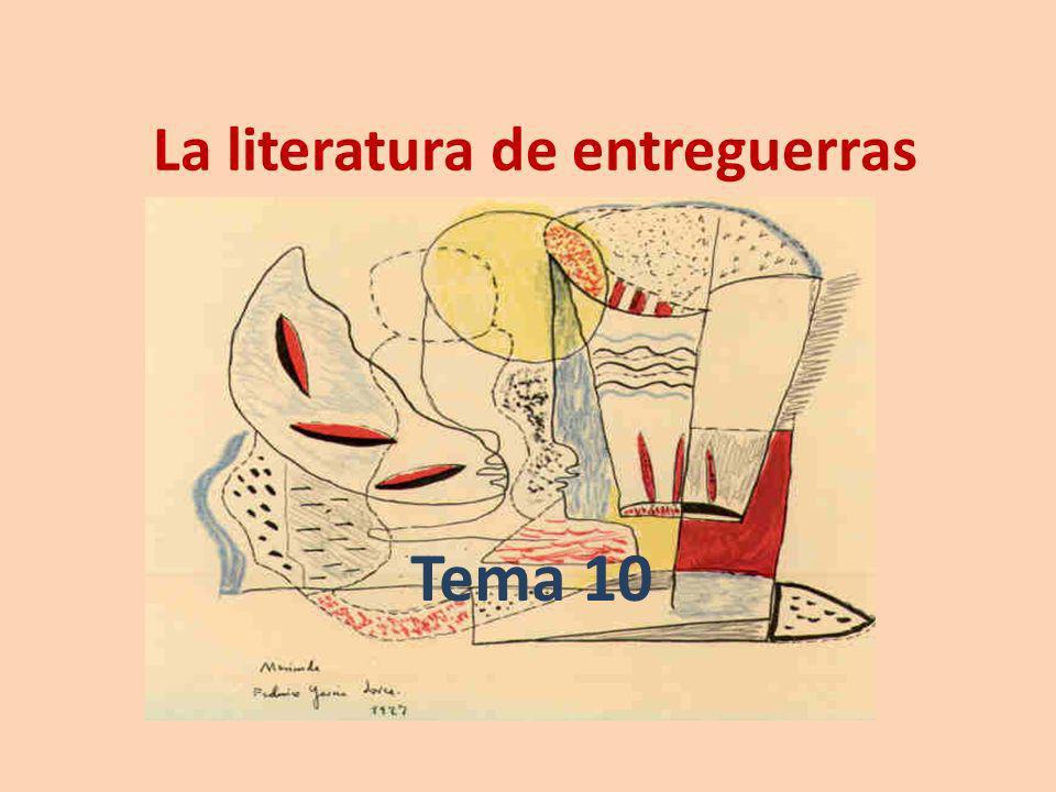 La literatura de entreguerras Tema 10