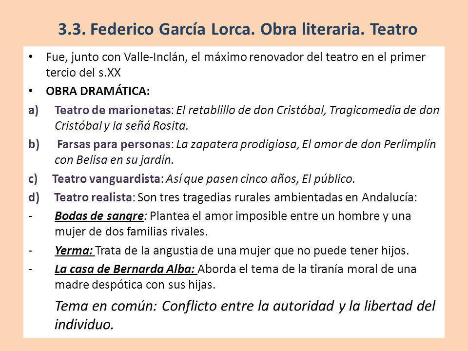 Fue, junto con Valle-Inclán, el máximo renovador del teatro en el primer tercio del s.XX OBRA DRAMÁTICA: a)Teatro de marionetas: El retablillo de don