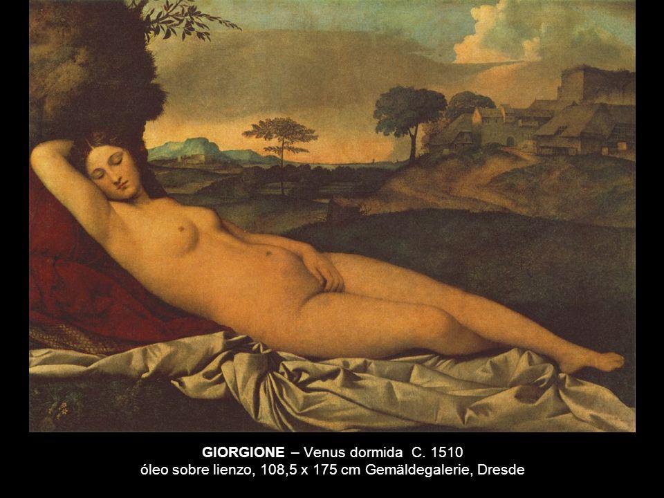 GIORGIONE – Venus dormida C. 1510 óleo sobre lienzo, 108,5 x 175 cm Gemäldegalerie, Dresde