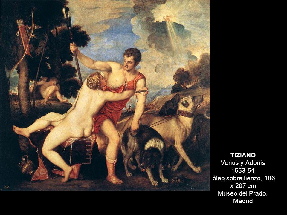 TIZIANO Venus y Adonis 1553-54 óleo sobre lienzo, 186 x 207 cm Museo del Prado, Madrid