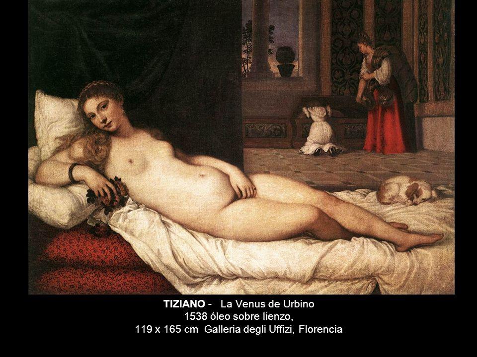 TIZIANO - La Venus de Urbino 1538 óleo sobre lienzo, 119 x 165 cm Galleria degli Uffizi, Florencia